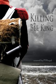 ksiazka tytuł: Killing the Bee King autor: Royal PJ