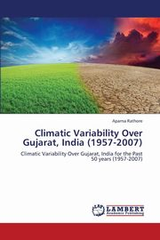 Climatic Variability Over Gujarat, India (1957-2007), Rathore Aparna