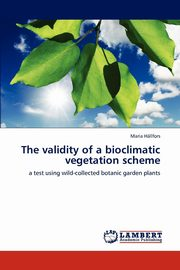 The Validity of a Bioclimatic Vegetation Scheme, H. Llfors Maria