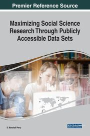 Maximizing Social Science Research Through Publicly Accessible Data Sets,