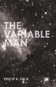 The Variable Man, Dick Philip K.