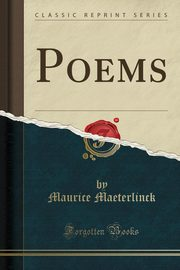 Poems (Classic Reprint), Maeterlinck Maurice