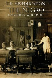 The Miseducation of the Negro, Woodson Carter Godwin