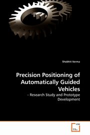 ksiazka tytuł: Precision Positioning of Automatically             Guided Vehicles autor: Verma Shobhit