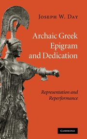 Archaic Greek Epigram and Dedication, Day Joseph W.
