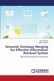ksiazka tytuł: Semantic Ontology Merging for Effective Information Retrieval System autor: Vidyarthi Ankit