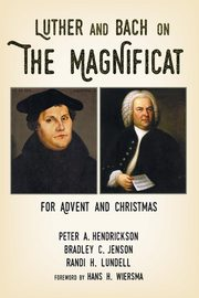 ksiazka tytuł: Luther and Bach on the Magnificat autor: Hendrickson Peter A.