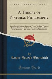 A Theory of Natural Philosophy, Boscovich Roger Joseph