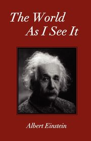 The World As I See It, Einstein Albert
