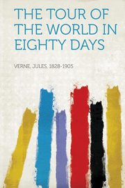 The Tour of the World in Eighty Days, Verne Jules
