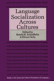 Language Socialization Across Cultures,