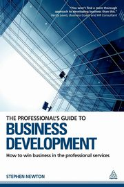 The Professional's Guide to Business Development, Newton Stephen