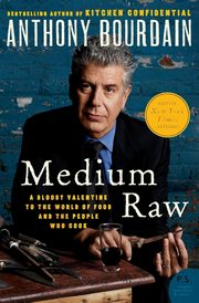 Medium Raw, Bourdain Anthony