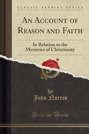 An Account of Reason and Faith, Norris John