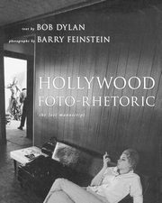 Hollywood Foto-Rhetoric, Dylan Bob