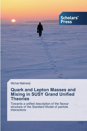 Quark and Lepton Masses and Mixing in Susy Grand Unified Theories, Malinsky Michal