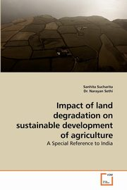 Impact of Land Degradation on Sustainable Development of Agriculture, Sucharita Sanhita