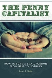 The Penny Capitalist, Hester James J.