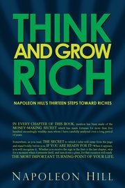 Think and Grow Rich - Napoleon Hill's Thirteen Steps Toward Riches, Hill Napoleon