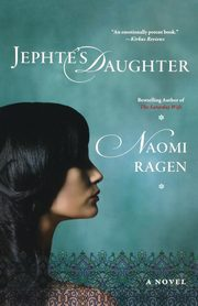 Jephte's Daughter, Ragen Naomi