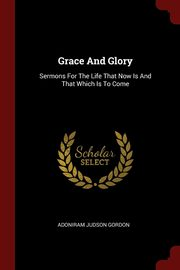 Grace And Glory, Gordon Adoniram Judson