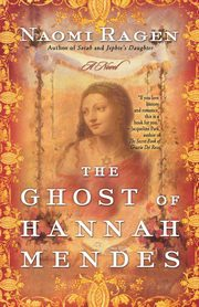 The Ghost of Hannah Mendes, Ragen Naomi