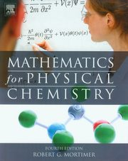 Mathematics for Physical Chemistry, Mortimer Robert G.