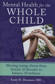 Mental Health for the Whole Child, Shannon Scott M.