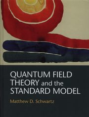 Quantum Field Theory and the Standard Model, Schwartz Matthew D