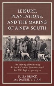 Leisure, Plantations, and the Making of a New South, Brock