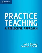 Practice Teaching, Richards Jack C., Farrell Thomas S. C.