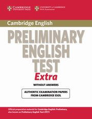 Cambridge Preliminary English Test Extra Authentic examination papers,