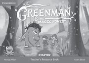 Greenman and the Magic Forest Starter Teacher's Resource Book, Miller Marilyn, Elliott Karen