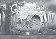 Greenman and the Magic Forest B Teacher's Resource Book, Miller Marilyn, Elliott Karen