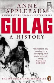 Gulag A History of the Soviet Camps, Applebaum Anne