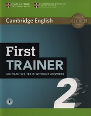 First Trainer 2 Six Practice Tests without Answers with Audio,