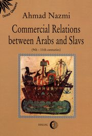 Commercial Relations Between Arabs and Slavs (9th-11th centuries), Ahmad Nazmi